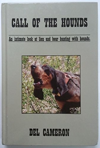 9780974656304: CALL OF THE HOUNDS: AN INTIMATE LOOK AT LION AND BEAR HUNTING WITH HOUNDS