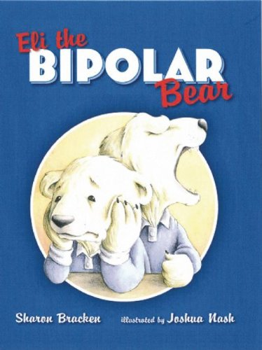 9780974656823: Eli the Bipolar Bear