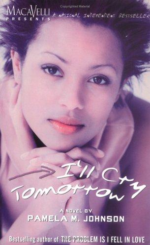 I'll Cry Tomorrow: Pamela M. Johnson
