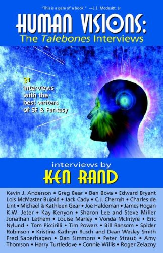 Human Visions: The Talebones Interviews: Rand, Ken