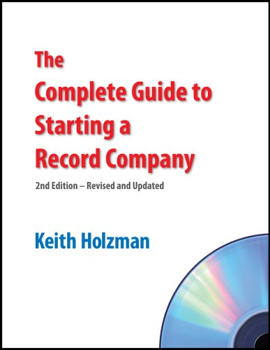 9780974658018: The Complete Guide to Starting a Record Company, 2nd Edition