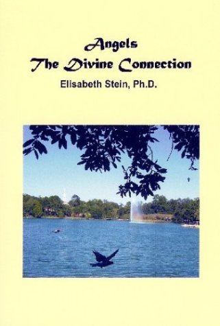 Angels: The Divine Connection: Elisabeth Stein