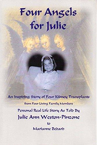 Four Angels for Julie: An Inspiring Story of Four Kidney Transplants: Marianne Bedard; Julie Ann ...