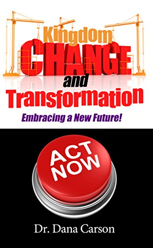 9780974661698: Kingdom Change and Transformation: Embracing a New Future!