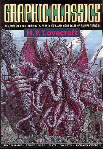 Graphic Classics Volume 4: H. P. Lovecraft - 2nd Edition (Graphic Classics (Graphic Novels)) (0974664898) by H. P. Lovecraft; Rod Lott; Alex Burrows; Rich Rainey; Simon Gane; Pedro Lopez; Tom Neely; Giorgio Comolo; Richard Corben; Rick Geary; Matt...