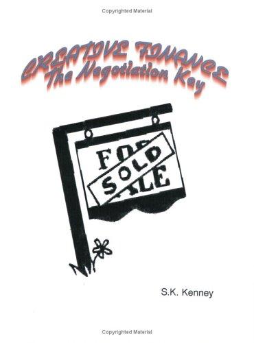 9780974665658: Creative Real Estate Finance: The Negotiation Key
