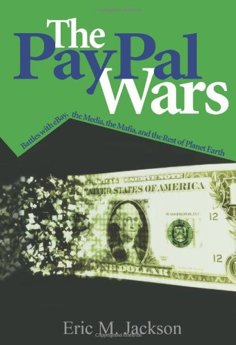 9780974670102: The PayPal Wars: Battles with eBay, the Media, the Mafia, and the Rest of Planet Earth
