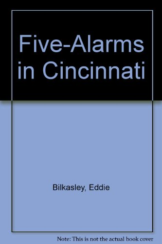 Five-Alarms in Cincinnati: Bilkasley, Eddie