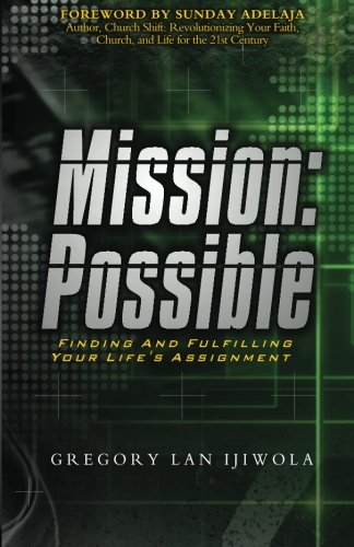 9780974673547: Mission: Possible: Finding and Fulfilling Your Life's Assignment