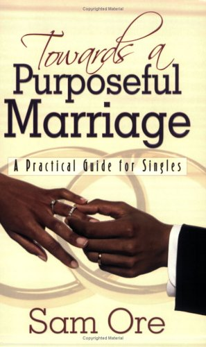 9780974673585: Towards A Purposeful Marriage
