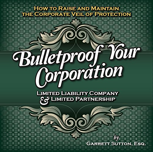 9780974684413: Bulletproof Your Corporation: Limited Liability Company & Limited Partnership