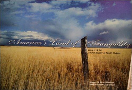Visions of the Secret Beauty of North Dakota: Steve Silverman & Robin L. Silverman