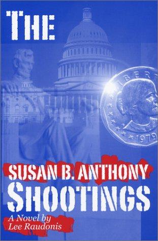 The Susan B. Anthony Shootings: Raudonis, Lee