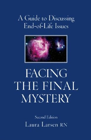 9780974689609: Facing the Final Mystery: A Guide to Discussing End-of-Life Issues, Second Edition