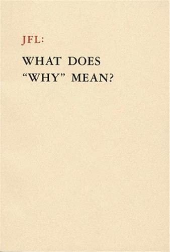 JFL: What Does Why Mean?: Octavian Esanu