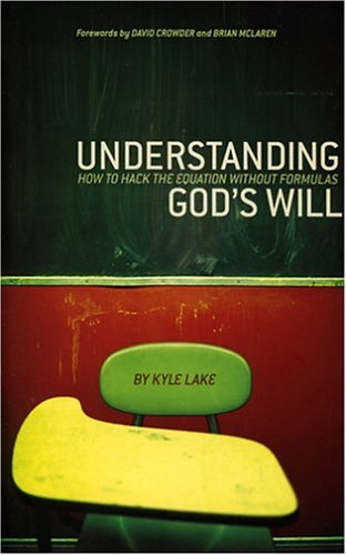 9780974694269: Understanding God's Will: How To Hack The Equation Without Formulas