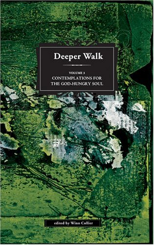 Contemplations for the God-Hungry Soul (Deeper Walk)