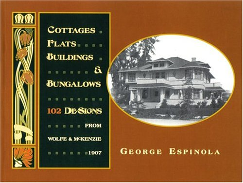 9780974698205: Cottages, Flats, Buildings & Bungalows: 102 Designs from Wolfe & McKenzie, 1907