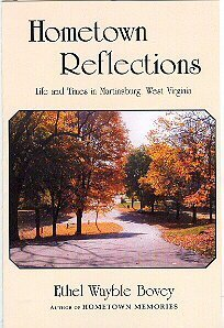 Hometown Reflections: Life and Times in Martinsbug, West Virginia: Bovey, Ethel Wayble