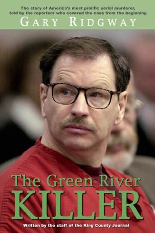 Gary Ridgway: The Green River Killer