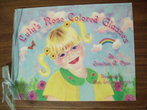 9780974705804: Lulu's Rose Colored Glasses