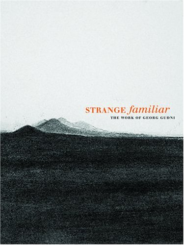 9780974707891: Strange Familiar: The Work of Georg Gudni