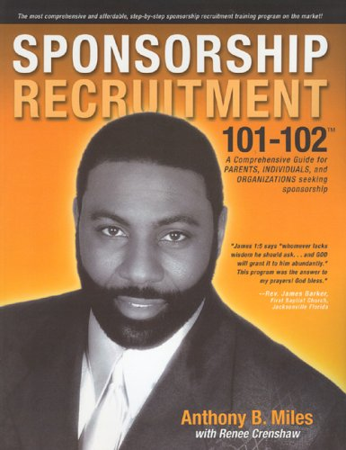 Sponsorship Recruitment 101-102: A Comprehensive Self-help Guide for Parents, Individuals and ...