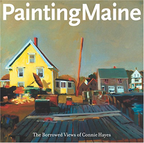 Painting Maine: The Borrowed Views of Connie: Connie Hayes and