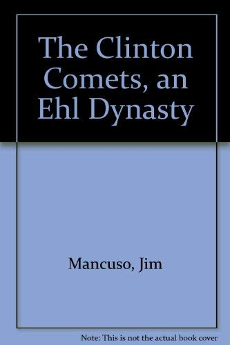 The Clinton Comets: An EHL Dynasty: Mancuso, Jim & Zalatan, Fred
