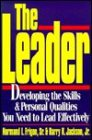 9780974713502: The Leader: Developing the Skills & Personal Qualities You Need to Lead Effectively