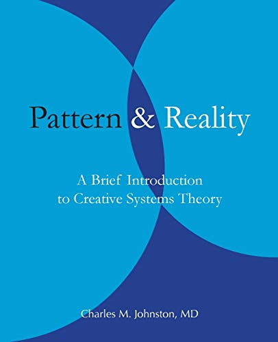 9780974715414: Pattern and Reality: An Introduction to Creative Systems Theory