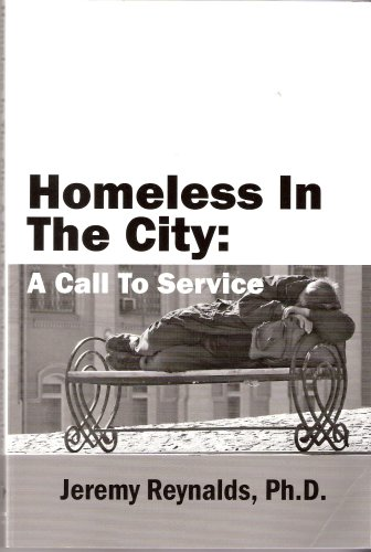 9780974716305: Homeless in the City: A Call to service
