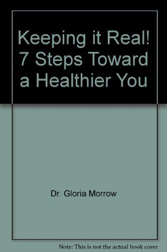 9780974716862: Keeping it Real! 7 Steps Toward a Healthier You