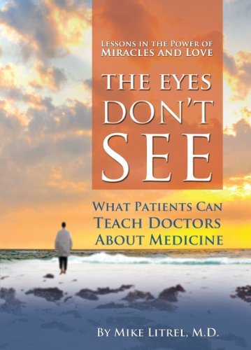 9780974719139: The Eyes Don't See What the Mind Don't Know: A Physician's Journey to Faith