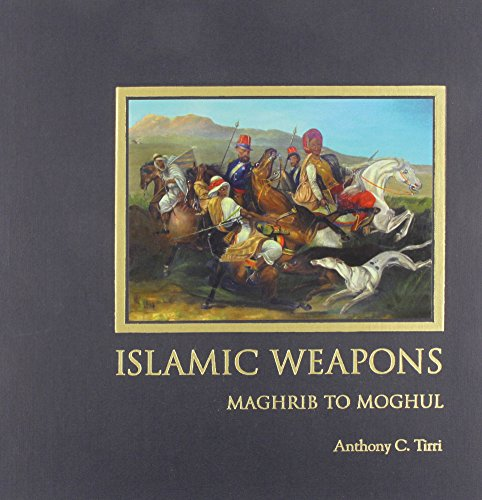 9780974719276: Islamic Weapons: Maghrib to Moghul /Anglais