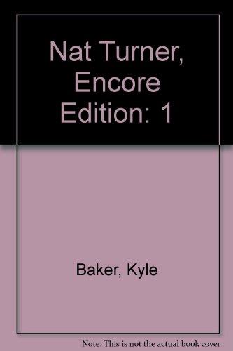 9780974721422: Nat Turner, Encore Edition: 1
