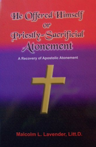 He Offered Himself or Priestly-Sacrificial Atonement: Malcolm L. Lavender