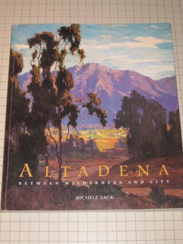 Altadena: Between Wilderness and City: Zack, Michele