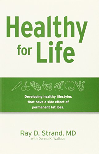 9780974730844: Healthy For Life: Developing Healthy Lifestyles That Have The Side-effect Of Permanent Weight Loss