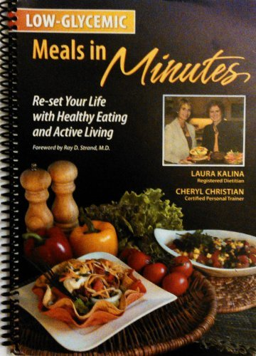 Low-Glycemic Meals in Minutes--Reset Your Life with: Laura Kalina; Cheryl