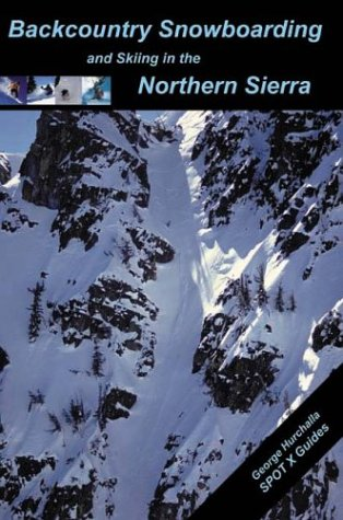 9780974733500: Backcountry Snowboarding and Skiing in the Northern Sierra