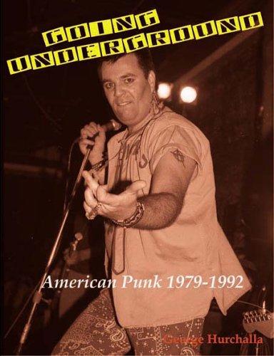 Going Underground: American Punk 1979-1992: Hurchalla, George