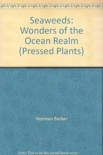 Seaweeds: Wonders of the Ocean Realm (Pressed: Norman Barker, Albert