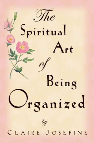 9780974737249: The Spiritual Art of Being Organized