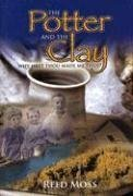9780974737690: The Potter and the Clay: Why Hast Thou Made Me Thus?
