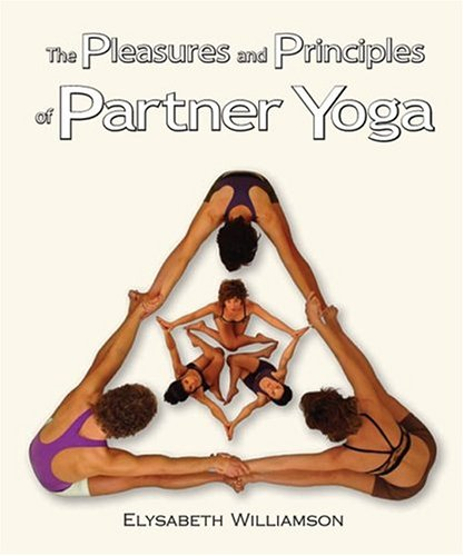 9780974738307: The Pleasures and Principles of Partner Yoga