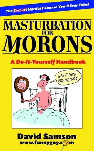 9780974739878: Masturbation for Morons