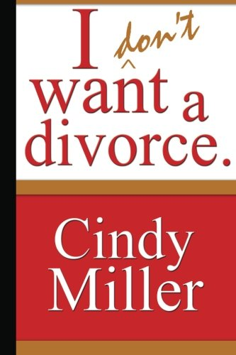 9780974741406: I Don't Want a Divorce