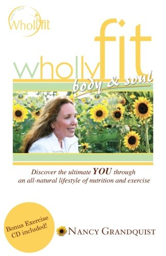 Wholly Fit: Body & Soul: Grandquist, Nancy