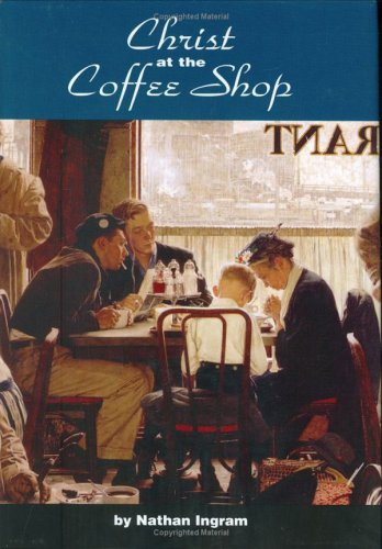 Christ at the Coffee Shop: Ingram, Nathan